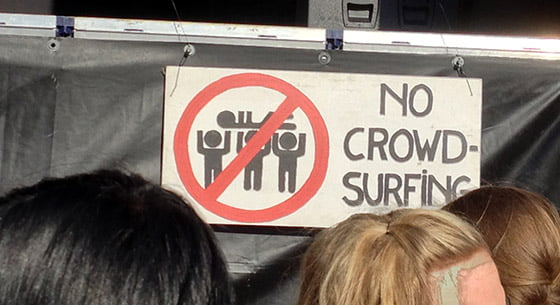 No Crowd Surfing!
