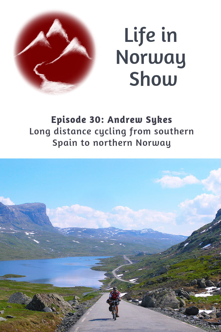 Life in Norway Show Episode 30: Andrew Sykes is a British author and long-distance cyclist. He chose to take on an almighty challenge, cycling from the south of Spain to the very north of Norway. Here's his story!