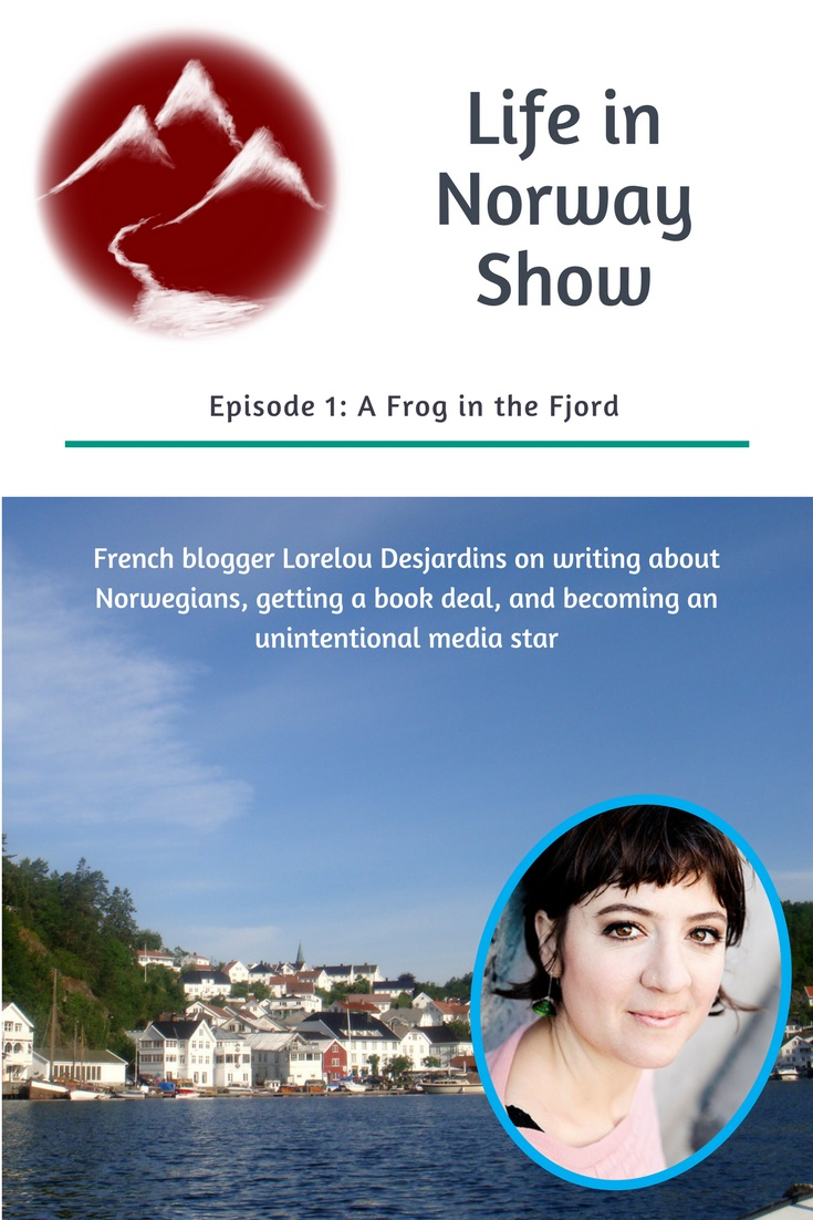 The Life in Norway Show. Episode 1: A Frog in the Fjord. French blogger Lorelou Desjardins joins the podcast to talk about writing about Norwegians, getting a book deal, and becoming an unintentional media star.