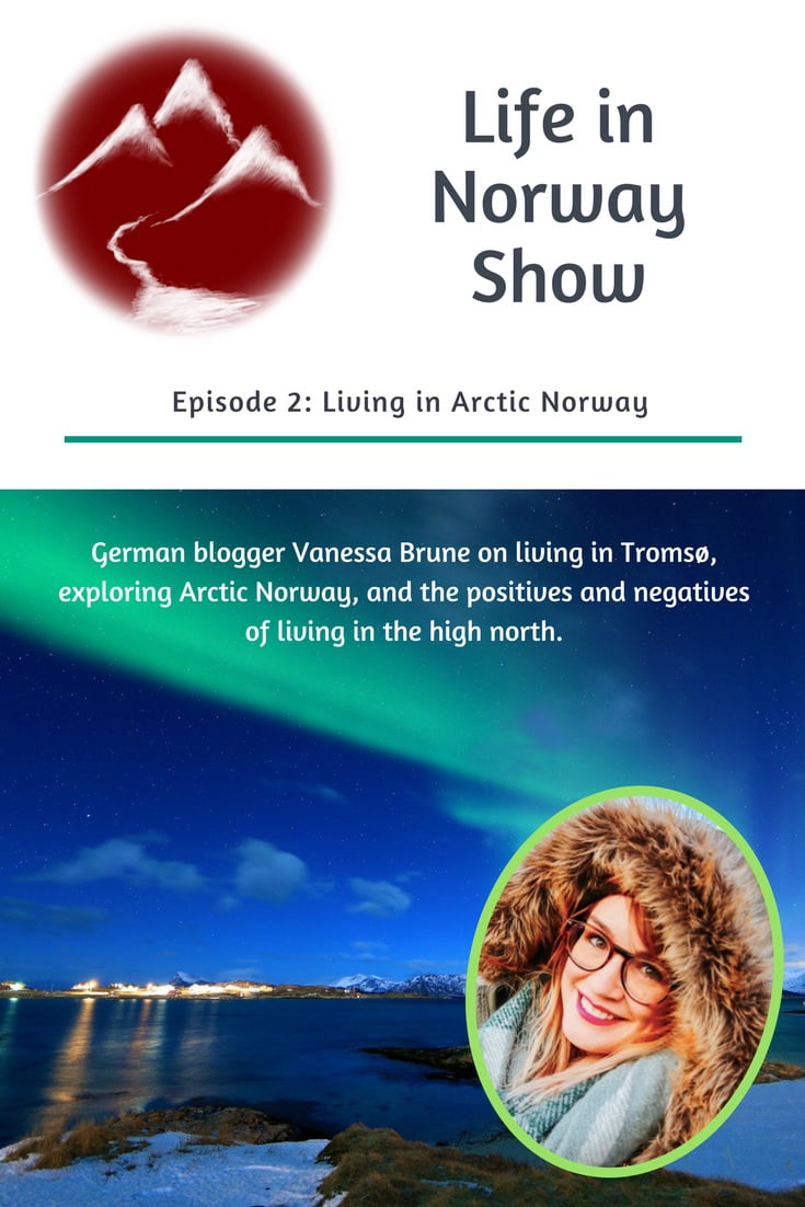 Podcast: German blogger Vanessa Brune on life in Tromsø and exploring Arctic Norway.