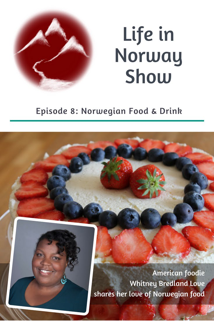 Norwegian food and drink: Podcast with Whitney Love, American food blogger living in Stavanger, Norway