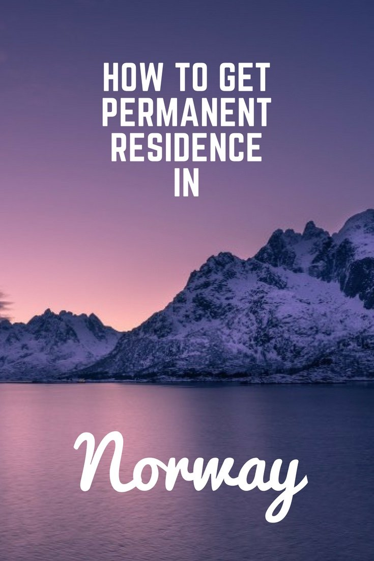How to get permanent residence in Norway: Stay for good in one of the world's happiest countries.