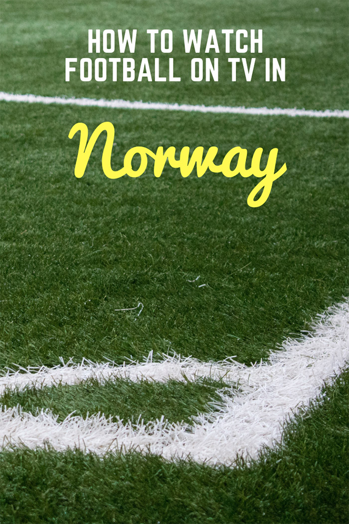 How to watch football on TV in Norway