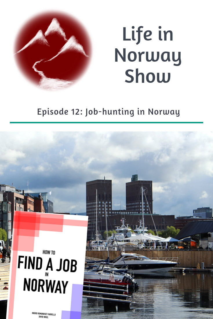 Job Hunting in Norway: The co-authors of How to Find a Job in Norway discuss strategies for finding work as an expat.