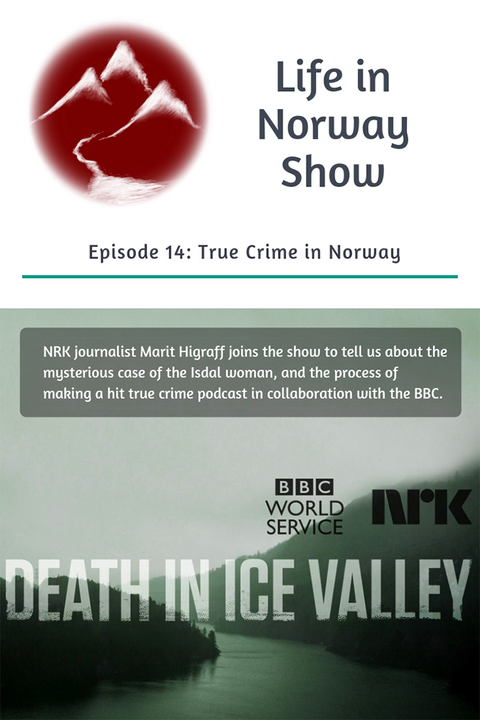 True crime in Norway: An interview with Marit Higraff from the hit podcast Death in Ice Valley