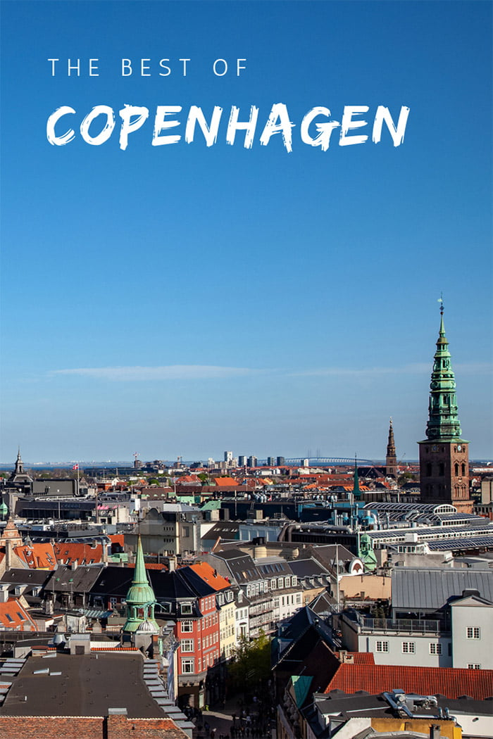 The Best of Copenhagen, Denmark: Why you should visit this Scandinavian capital city