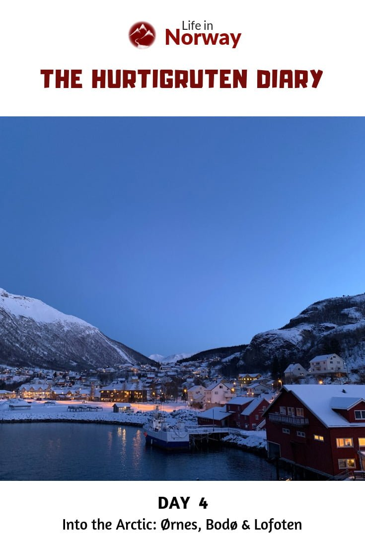 Life in Norway Hurtigruten Diary Day 4: Into the Arctic, with port calls at Ørnes, Bodø and the Lofoten islands