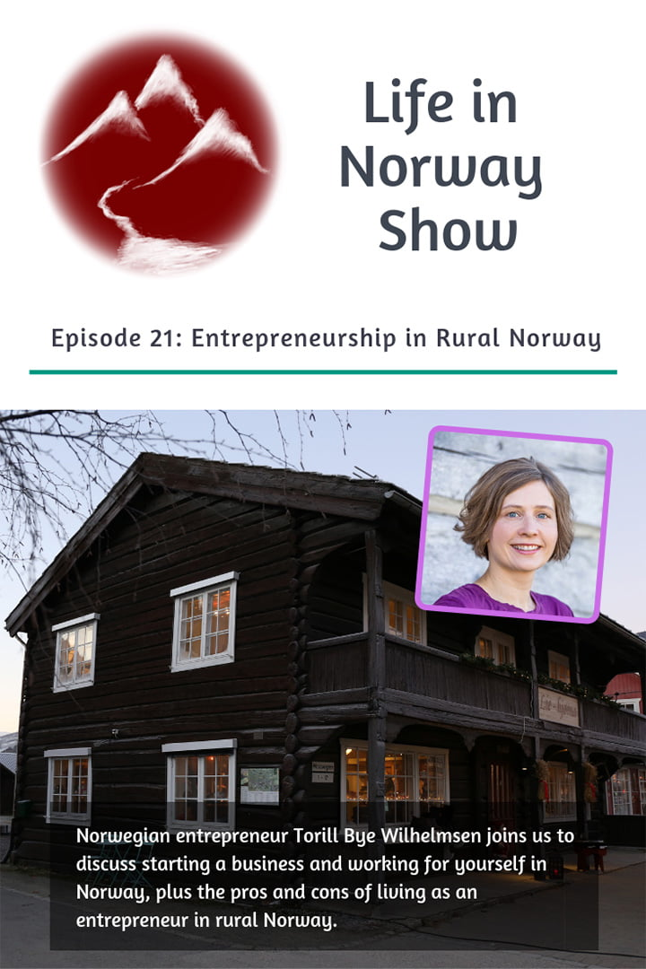 Life in Norway Show Episode 21: Entrepreneurship in rural Norway with Torill Bye Wilhelmsen from Fjellfylt