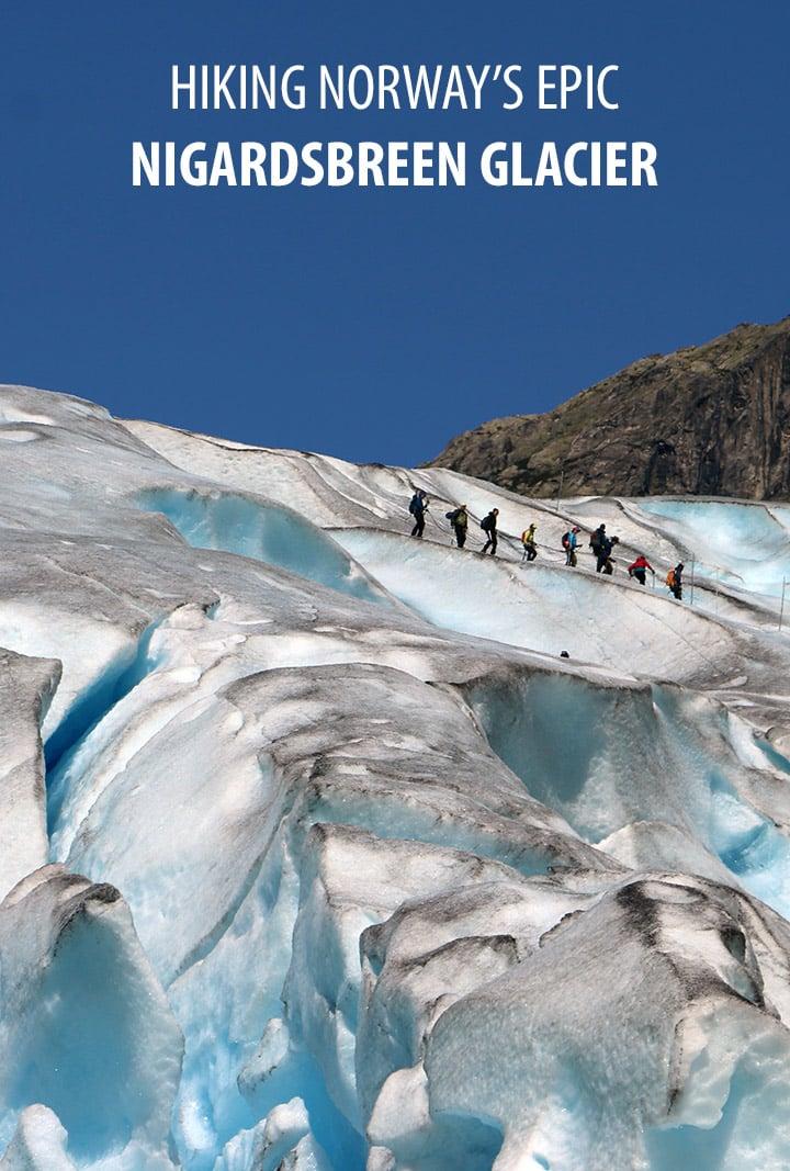 Hiking Norway's epic Nigardsbreen glacier in Norway