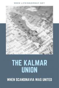 Scandinavian History: The Kalmar Union of Norway, Sweden and Denmark