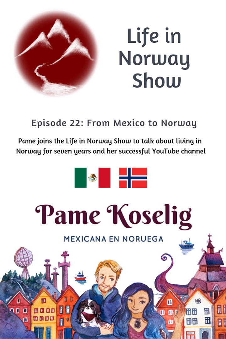 Life in Norway Show Episode 22: Interview with the creator of the Pame Koselig channel on YouTube, a Spanish language video channel all about life in Norway