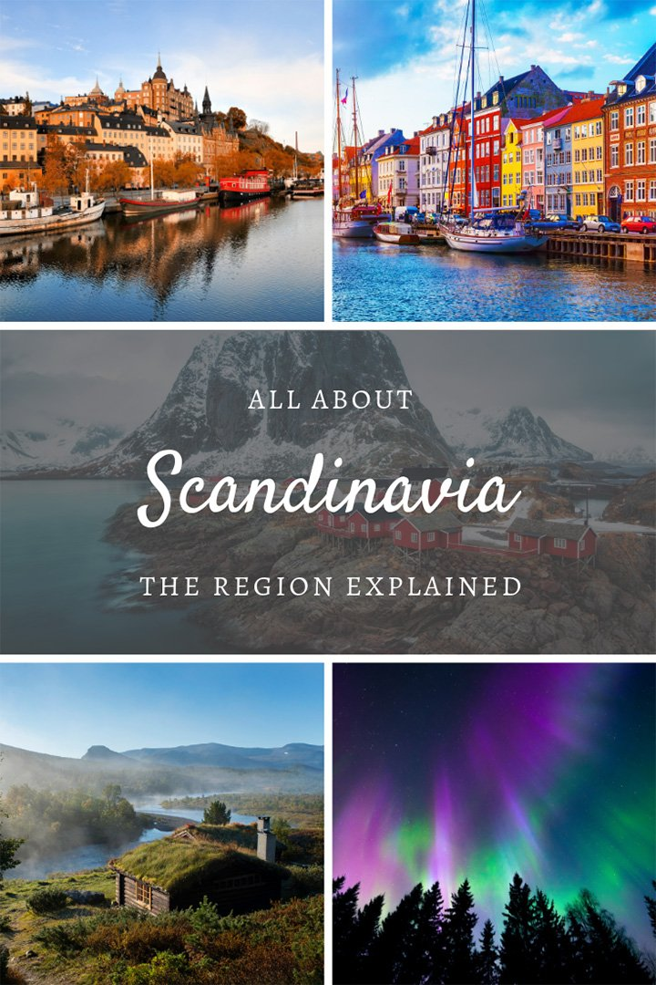All About Scandinavia: A look at this region of northern Europe