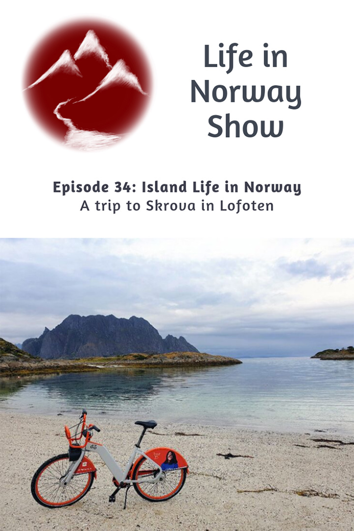 Life in Norway Show Episode 34: Living an Island Life on Skrova, Lofoten.