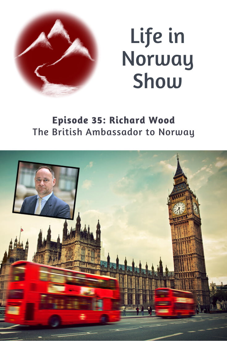 Life in Norway Show: The British Ambassador to Norway