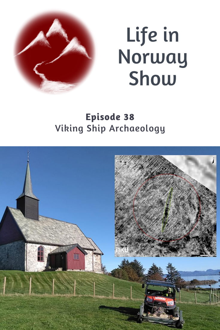 Life in Norway Podcast: Viking Ship Archaeology