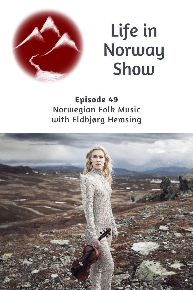Life in Norway Show Episode 49: Norsk fiolinist Eldbjorg Hemsing