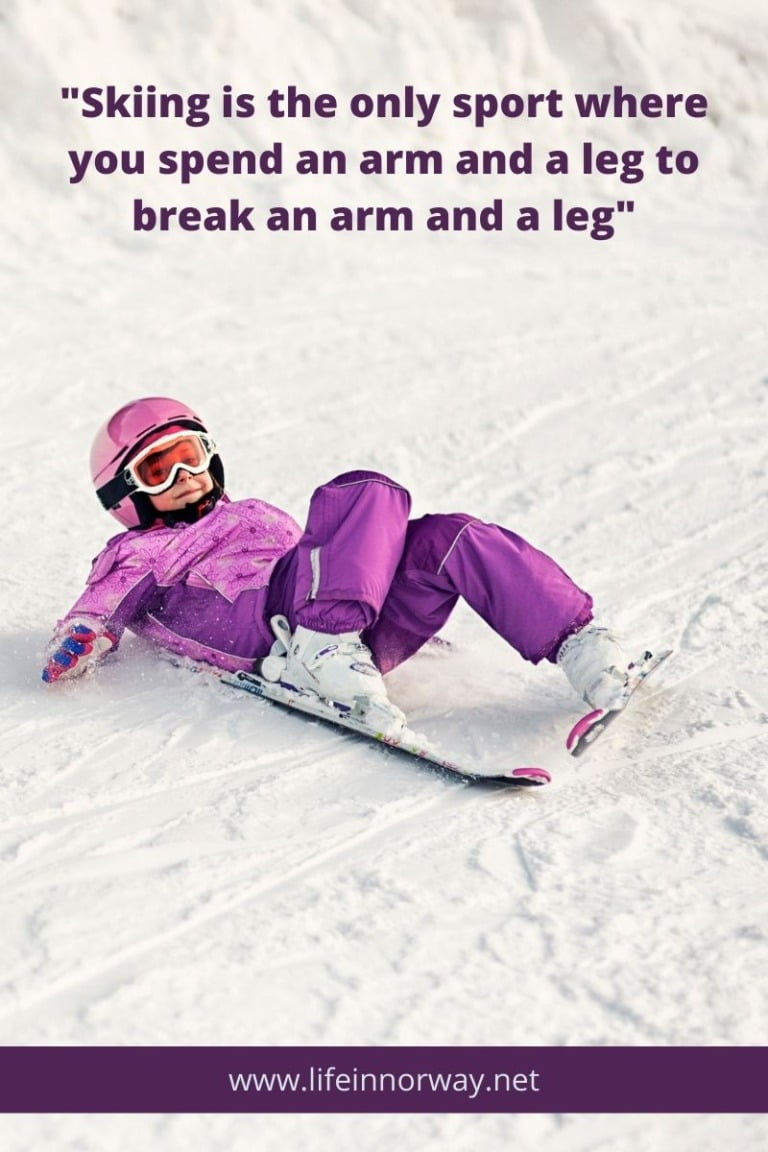Skiing is the only sport where you spend an arm and a leg to break an arm and a leg.