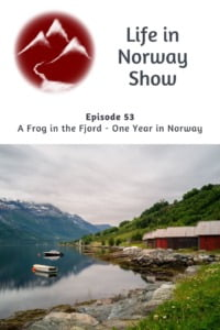 Life in Norway Show A Frog in the Fjord