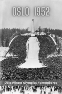 Oslo Winter Olympics 1952 Remembered