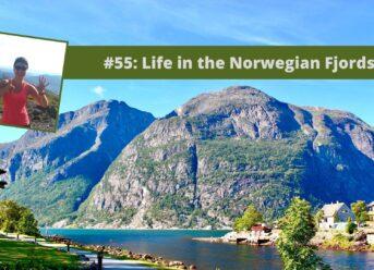 55: Life in the Norwegian Fjords