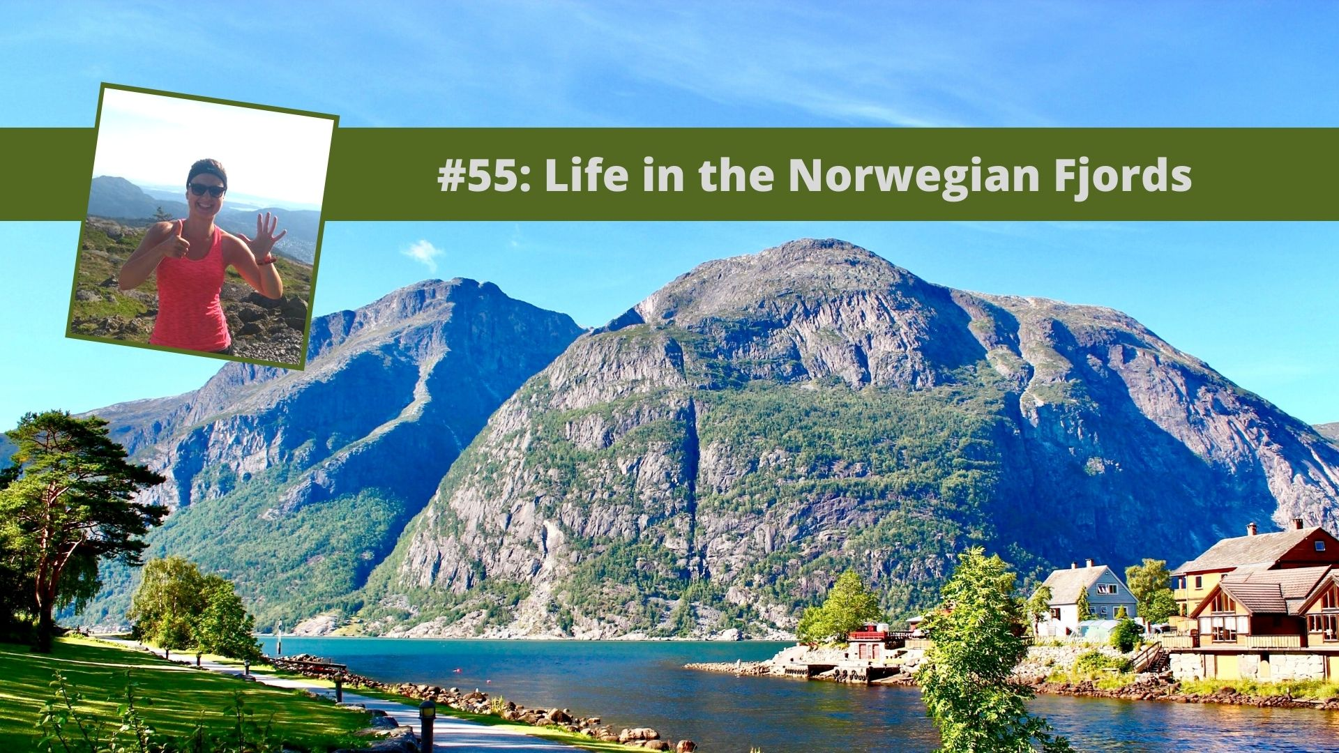 Life in the Norwegian Fjords podcast episode